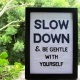 SLOW DOWN & BE GENTLE WITH YOURSELF thumbnail 0 by crossstitchisara